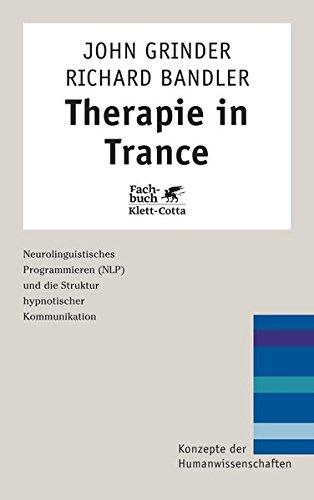 Therapie in Trance. NLP und die Struktur hypnotischer Kommunikation (Konzepte der Humanwissenschaften)
