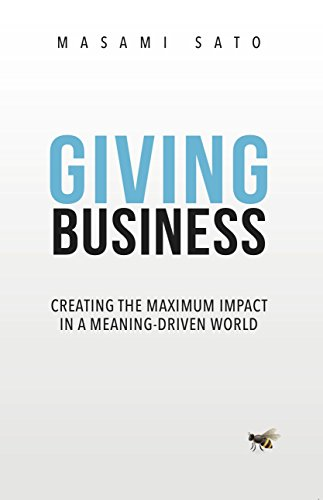 Giving Business: Creating Maximum Impact in a Meaning-Driven World (English Edition)