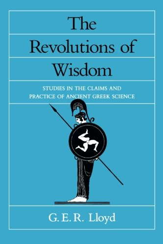 The Revolutions of Wisdom (Sather Classical Lectures)