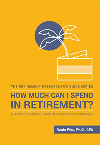 How Much Can I Spend in Retirement?: A Guide to Investment-Based Retirement Income Strategies (Aging Simulation)
