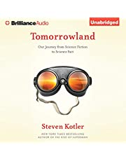 Tomorrowland: Our Journey From Science Fiction to Science Fact
