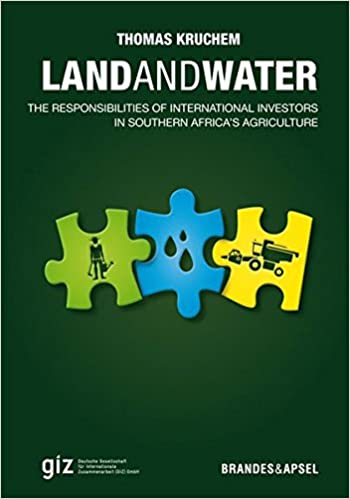 Land and Water  The Responsibilities of International Investors in