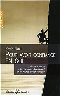 Pour avoir confiance en soi par Kévin Finel