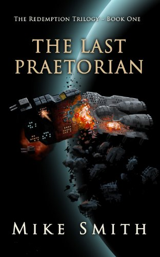 The Last Praetorian Redemption Trilogy Book 1 By Smith Mike
