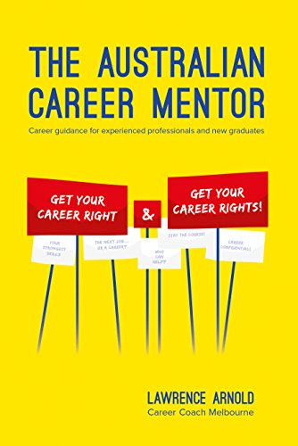 the australian career mentor career guidance for experienced professionals and new graduates by arnold