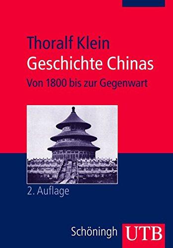 Geschichte Chinas: Von 1800 bis zur Gegenwart (Außereuropäische Geschichte, Band 2838)