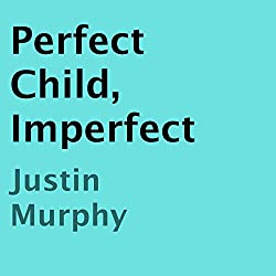 Perfect Child, Imperfect