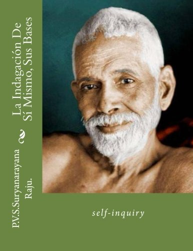 La Indagacion De Si Mismo, Sus Bases: self-inquiry (Volume 1)  [P.V.S. Suryanarayana Raju] (Tapa Blanda)