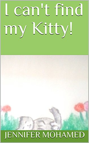 I can't find my Kitty! - Kindle edition by Jennifer Mohamed