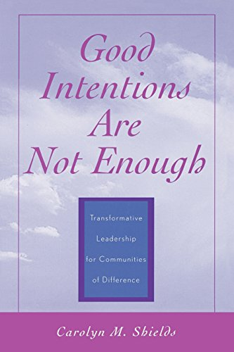 Good Intentions are not Enough: Transformative Leadership for Communities of Difference