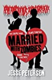 Download Married with Zombies by Petersen, Jesse published by Simon & Schuster Limited International Book Distri (2011) [Paperback] in PDF ePUB Free Online