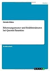 Erkennungsmuster und Erzählstrukturen bei Quentin Tarantino von Ehlers, Christin (2013) Taschenbuch
