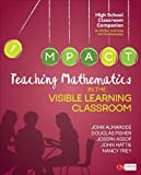 Teaching Mathematics in the Visible Learning Classroom, High School (Corwin Mathematics Series)