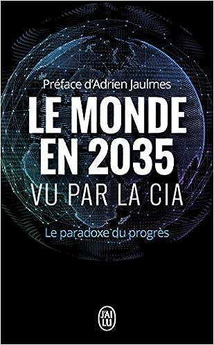 Le monde en 2035 vu par la CIA: le paradoxe du progres: Le ...