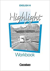 English H, Highlight, Workbook: Iris Sprankling, Gisela Feldman