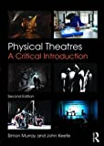 Physical Theatres: A Critical Introduction