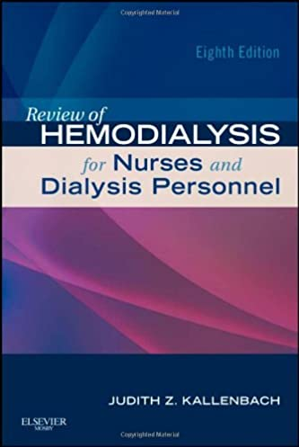 review of hemodialysis for nurses and dialysis personnel 8th rh amazon com