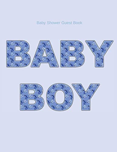 Baby Shower Guest Book Baby Boy: Perfect For Expecting Mom's And Gender Reveal Party's