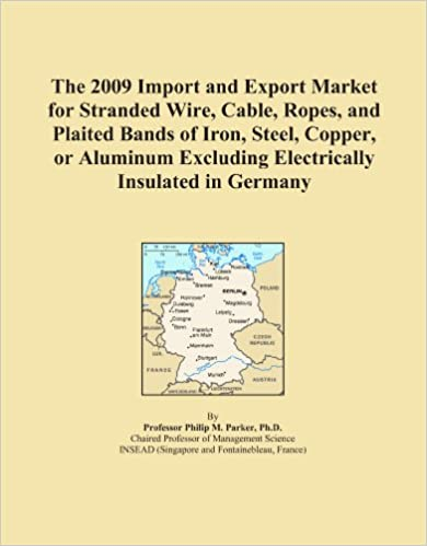 Book The 2009 Import and Export Market for Stranded Wire, Cable, Ropes, and Plaited Bands of Iron, Steel, Copper, or Aluminum Excluding Electrically Insulated in Germany