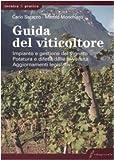 Guida del viticoltore. Impianto e gestione del vigneto. Potatura e difesa dalle avversità. Aggiornamenti legislativi