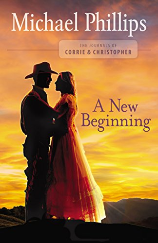 A New Beginning (The Journals of Corrie and Christopher Book #2)
