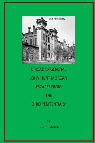 Brigadier General John Hunt Morgan Escapes From The Ohio Penitentiary
