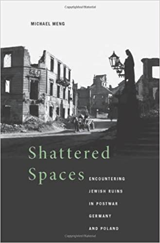 Shattered spaces encountering jewish ruins in postwar germany and shattered spaces encountering jewish ruins in postwar germany and poland michael meng 9780674053038 amazon books fandeluxe Images