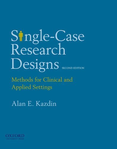 Single-Case Research Designs: Methods for Clinical and Applied Settings, 2nd Edition by Alan E Kazdin (2010-02-09) ()