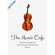 The Music Cafe - Greatest Romantic Instrumental Keroncong Music