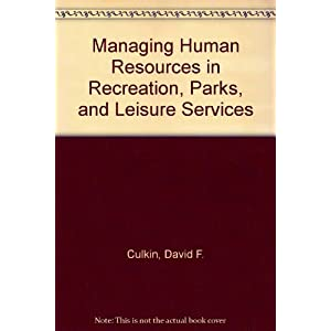 Managing Human Resources in Recreation, Parks, and Leisure Services