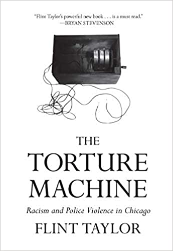the torture machine racism and police violence in chicago flint Chicago Best Water the torture machine racism and police violence in chicago flint taylor 9781608468959 amazon books