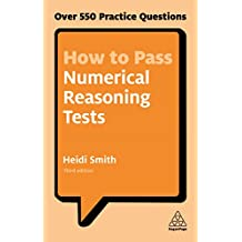 How to Pass Numerical Reasoning Tests: Over 550 Practice Questions