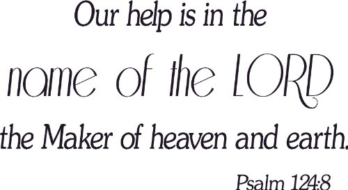 Price comparison product image Psalm 124:8,  Vinyl Wall Art,  Our Help Is in Name of Lord,  Maker Heaven Earth