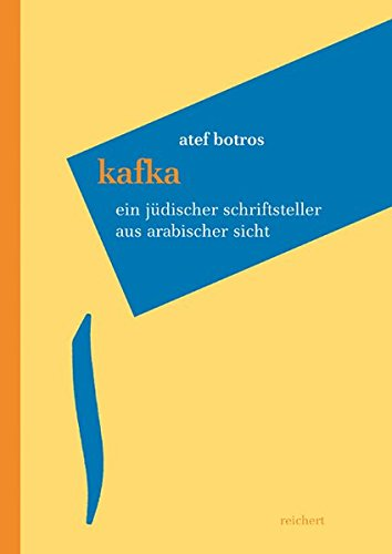 Kafka - Ein jüdischer Schriftsteller aus arabischer Sicht