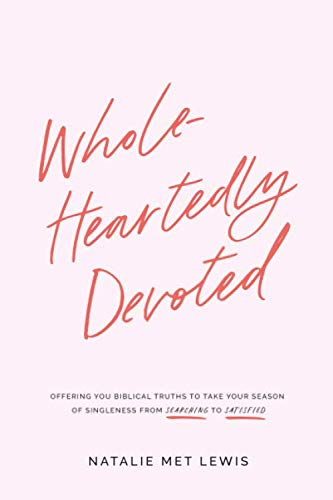 Wholeheartedly Devoted: A Bible Study on Singleness