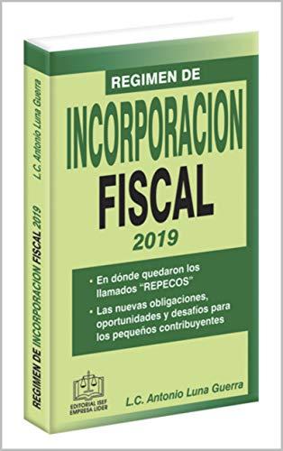 Amazon.com: RÉGIMEN DE INCORPORACIÓN FISCAL 2019 (Spanish ...