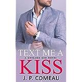 Text Me A Kiss: A Forbidden Romance (A Chicago CEO Novel)