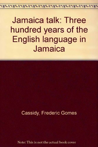 Jamaica talk: Three hundred years of the English language in Jamaica