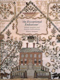 An Exceptional Endeavour: British Samplers and Historic -