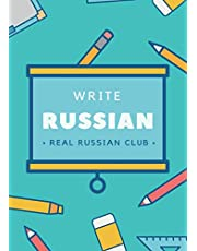 Write Russian Real Russian Club: Russian alphabet practice workbook for beginners. How to write Russian. Both printed and cursive letters.