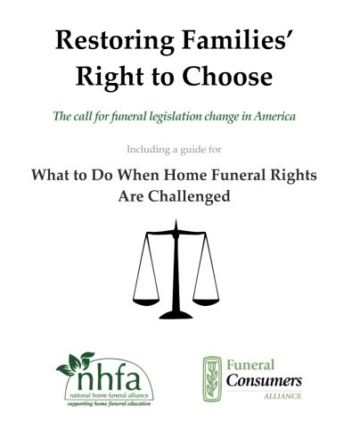 Restoring Families' Rights to Choose: The call for funeral legislation change in America