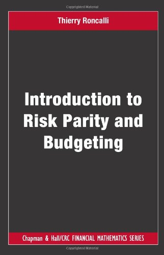 Introduction to Risk Parity and Budgeting (Chapman and Hall/CRC Financial Mathematics Series)