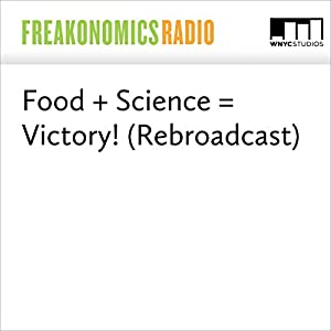Food + Science = Victory! (Rebroadcast)
