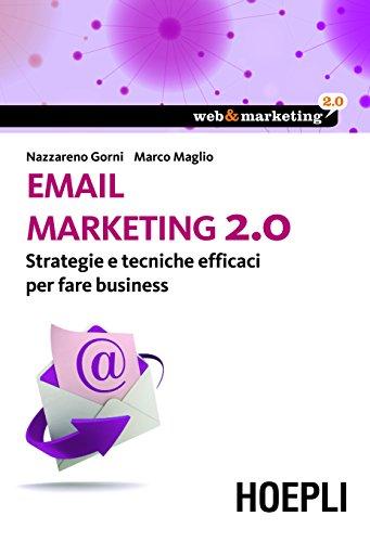 Download Email marketing 2.0: Strategie e tecniche efficaci per fare business (Web & marketing 2.0) (Italian Edition) Pdf