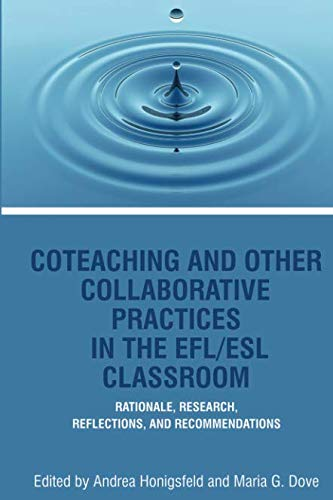 Co-Teaching and Other Collaborative Practices in The EFLESL Classroom: Rationale, Research, Reflections, And Recommendat