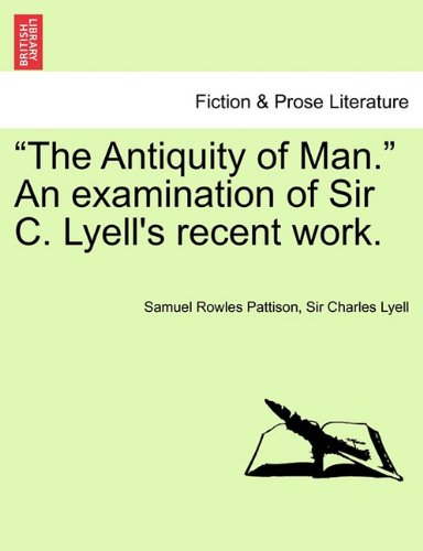 """""""The Antiquity of Man."""" An examination of Sir C. Lyell's recent work. pdf"""