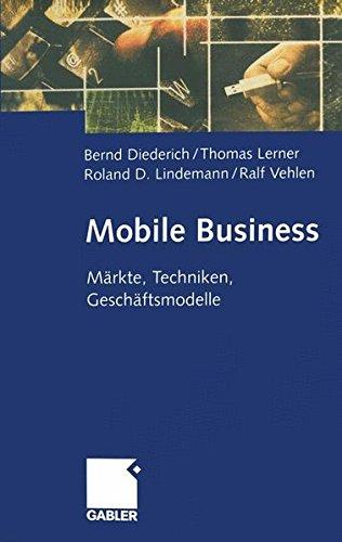 Mobile Business. Märkte, Techniken, Geschäftsmodelle
