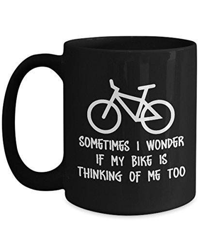 Sometimes I Wonder If My Bike Is Thinking About Me Too Coffee Mug - Funny Cycling Gifts ideas For Biker, Men - Mountain Bike, Dirt Bike, Motorcycle, Racing Road Bike - Ceramic Coffee Mug 15 oz Black