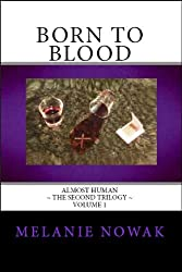 Born to Blood (ALMOST HUMAN ~ The Second Trilogy (Volume 1))