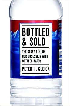Book Bottled and Sold: The Story Behind Our Obsession with Bottled Water